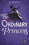 The Ordinary Princess by M M Kaye