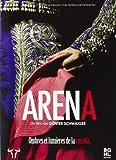 ARENA, Ombres et lumières de la Corrida