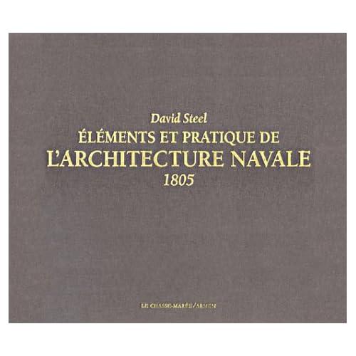 Eléments et pratique de l'architecture navale : 1805