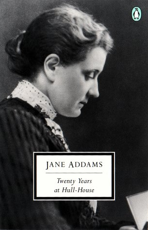 Twenty Years at Hull-House: With Autobiographical Notes (Penguin Classics)