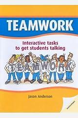 Teamwork: Interactive Tasks to Get Students Talking Paperback