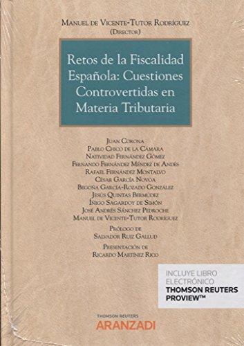 Retos de la fiscalidad española: cuestiones controvertidas en materia tributaria (Papel + e-book) (Monografía) por Manuel de Vicente - Tutor