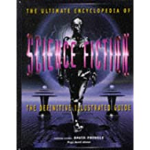 Ultimate Encyclopedia of Science Fiction: The Definitive Illustrated Guide