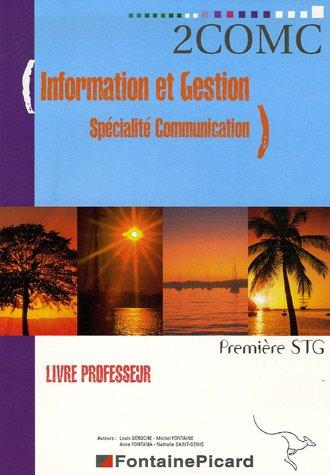 Information et Gestion Spécialité Communication 1e STG : Livre du professeur (1Cédérom)