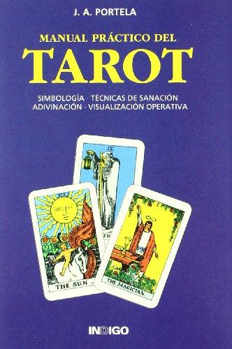 Manual Practico Del Tarot. Simbologia, Tecnicas De Sanacion, Adivina