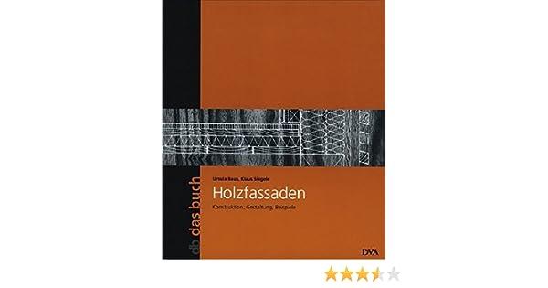 Holzfassaden Konstruktion Gestaltung Beispiele Band 17 Amazon