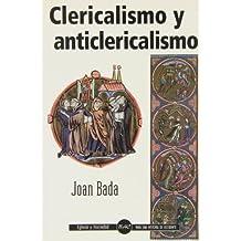 Clericalismo y anticlericalismo (IGLESIA Y SOCIEDAD)