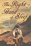 Front cover for the book The Right Hand of Sleep by John Wray