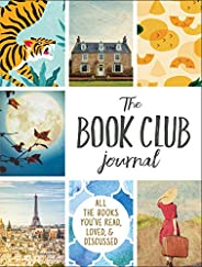 The Book Club Journal: All the Books You've Read, Loved, & D
