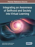 Integrating an Awareness of Selfhood and Society into Virtual Learning (Advances in Educational Technologies and Instructional Design)