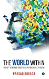 The World Within: Thought is the root cause of all psychological problems (Be a light to yourself Book 1)