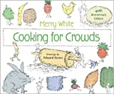 Cooking for Crowds: 40th Anniversary Edition by White, Merry E. (2013) Hardcover