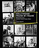 Image de Hollywood Frame by Frame: Behind the Scenes: Cinema's Unseen Contact Sheets: Beh