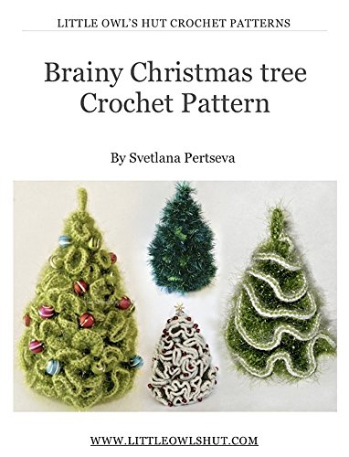 5 variants of Brainy X-mas Christmas tree Crochet Pattern Amigurumi (LittleOwlsHut) (English Edition) -
