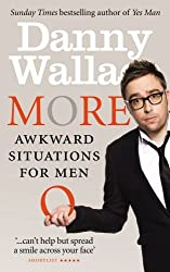 More Awkward Situations for Men by Danny Wallace (2011-06-30)
