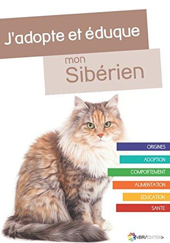 J'adopte et éduque mon Sibérien par Rue du Chat