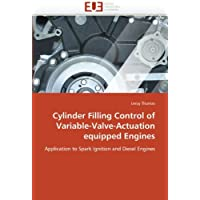 Cylinder Filling Control of Variable-Valve-Actuation equipped Engines: Application to Spark Ignition and Diesel Engines by Leroy Thomas (2010-10-28)