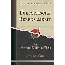 Die Attische Beredsamkeit (Classic Reprint)