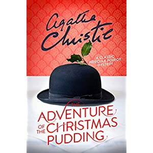 The Adventure of the Christmas Pudding (Poirot) (Hercule Poirot Series Book 33)