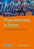 Programmierung in Python: Ein kompakter Einstieg für die Praxis - Ralph Steyer