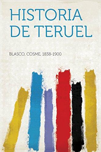 Historia de Teruel por Cosme, 1838-1900 Blasco