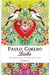 Liebe: Gedanken aus seinen Büchern Gebundene Ausgabe