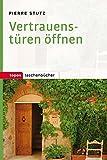 Vertrauenstüren öffnen (Topos Taschenbücher)