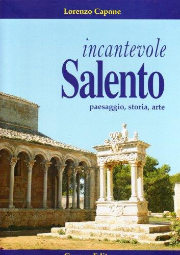 Incantevole Salento. Paesaggio storia arte. Ediz. illustrata por Lorenzo Capone