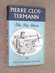 The Big Show: Some experiences of a French fighter pilot in the R.A.F (Vanguard library series;no.20)