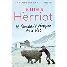 It Shouldn't Happen to a Vet: The Classic Memoir of a 1930s Vet (Pan 70th Anniversary) (English Edition)