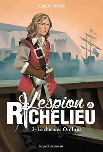 L'espion de Richelieu, Tome 02: Le duc des ombres