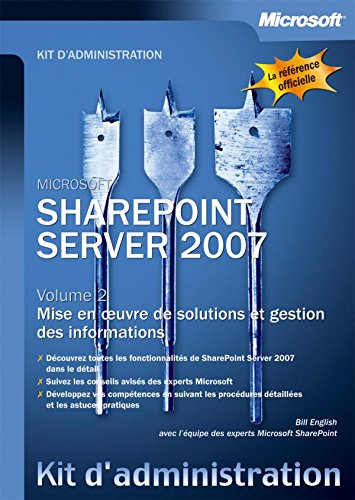 SharePoint Server 2007 - Tome 2 - Mise en oeuvre de solutions et gestion des informations par Bill English