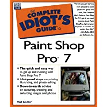 The Complete Idiot's Guide to Paint Shop Pro 7 by Nat Gertler (25-Oct-2000) Paperback
