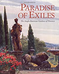 Paradise of Exiles: The Anglo-American Gardens of Florence