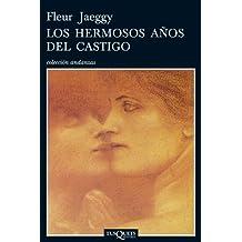 Los hermosos anos del castigo (Andanzas) (Spanish Edition) Tra edition by Fleur Jaeggy (2012) Paperback