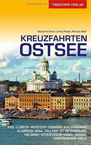 Reiseführer Kreuzfahrten Ostsee: Mit Kiel, Lübeck, Rostock, Gdansk, Kaliningrad, Klaipeda, Riga, Tallinn, St. Petersburg, Helsinki, Stockholm, Visby ... Kopenhagen, Oslo (Trescher-Reihe Reisen)
