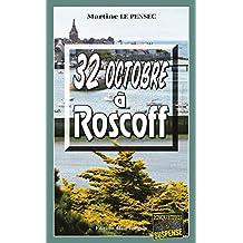 32 Octobre à Roscoff: Mystères et suspense en Bretagne (Enquêtes & Suspense)
