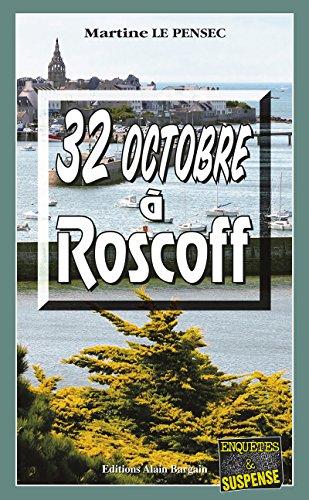 32 Octobre à Roscoff: Mystères et suspense en Bretagne (Enquêtes & Suspense) par Martine Le Pensec