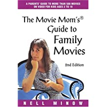 The Movie Mom's® Guide to Family Movies: 2nd Edition