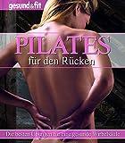 Pilates für den Rücken. Die besten Übungen für eine gesunde Wirbelsäule -
