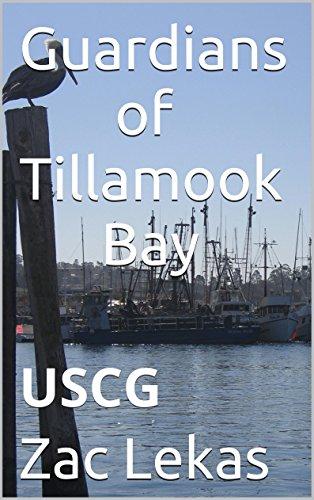 Guardians of Tillamook Bay: USCG (English Edition) Tillamook Bay