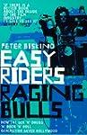 Easy Riders, Raging Bulls: How the Se...