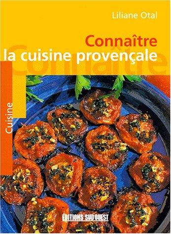 Connaitre la cuisine provencale par Liliane Otal