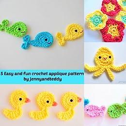 5 Easy and fun crochet applique patterns (English Edition) von [jennyandteddy]
