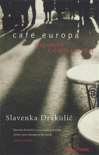 Café Europa: Life After Communism por Slavenka Drakulic