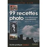 Telecharger Livres 99 recettes photo pour developper votre creativite (PDF,EPUB,MOBI) gratuits en Francaise