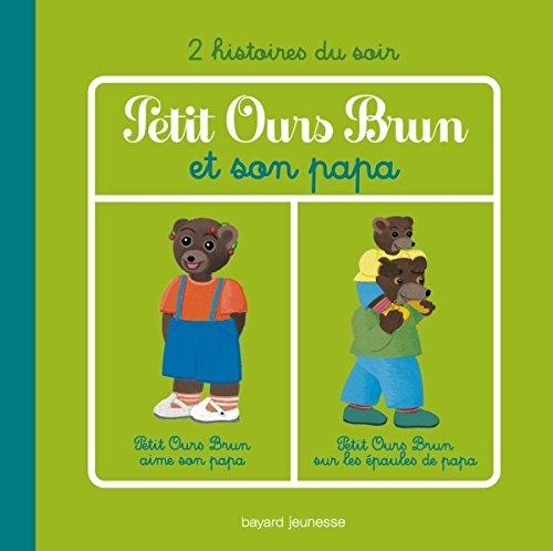 Petit Ours Brun et son papa - 2 histoires