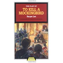 The Play of To Kill a Mockingbird (Heinemann Plays For 14-16+)