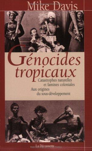 Gnocides tropicaux : Catastrophes naturelles et famines coloniales, 1870-1900 - Aux origines du sous-dveloppement