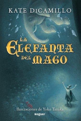 La elefanta del mago (Noguer Singular) por Kate DiCamillo